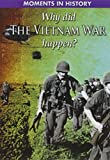Why Did the Vietnam War Happen? (Moments in History)