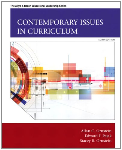 133259978 - Contemporary Issues in Curriculum (6th Edition) (Allyn & Bacon Educational Leadership)