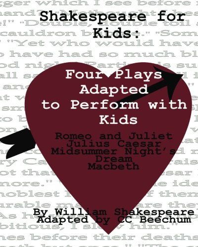 - Shakespeare For Kids:Four plays adapted to perform with kids