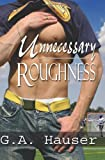 Unnecessary Roughness by G.A. Hauser front cover