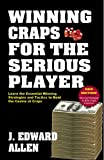 Winning Craps for the Serious Player, J. Edward Allen, 1580422675