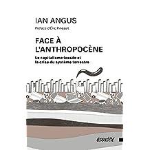 Face à l'Anthropocène: Le capitalisme fossile et la crise du système planétaire (French Edition)