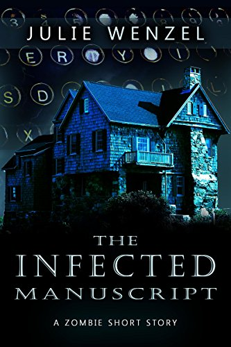 The Infected Manuscript: A Zombie Short Story