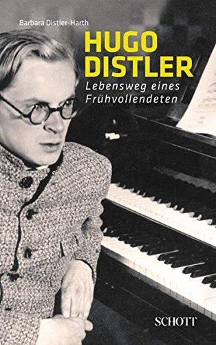 Hugo Distler: Lebensweg eines Frühvollendeten
