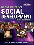 img - for ^ Guiding Children's Social Development by Marjorie Kostelnik (2005-07-19) book / textbook / text book