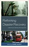 img - for Rethinking Disaster Recovery: A Hurricane Katrina Retrospective book / textbook / text book
