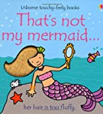Image of That's Not My Mermaid... (Usborne Touchy-Feely Books)