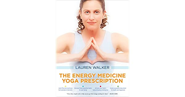 Amazon.com: The Energy Medicine Yoga Prescription eBook ...