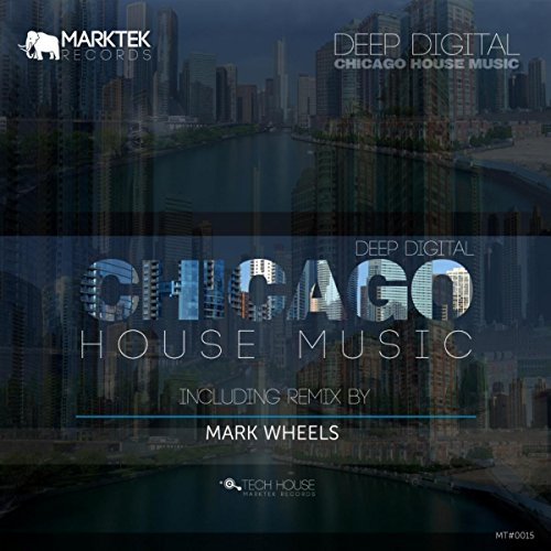 Chicago house music mark wheels remix by deep digital on for Deep house chicago