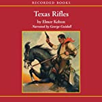 Texas Rifles | Elmer Kelton