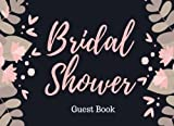 Bridal Shower Guest Book: Black and Pink, Flowers, Bridal Guest Book for Weddings, Showers & More (Elite Guest Book)