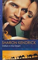 Defiant in the Desert (Mills & Boon Modern) by Sharon Kendrick (2013) Paperback