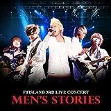 MEN'S STORIES - FTIsland 3rd Live Concert