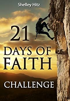 21 Days of Faith Challenge (A Life of Faith) by [Hitz, Shelley]