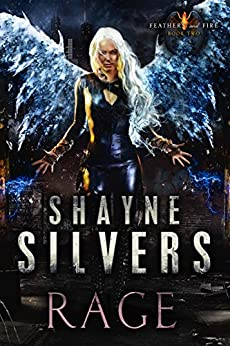 Rage: Feathers and Fire Book 2 by [Silvers, Shayne]
