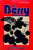 The Berry Cookbook, Kyle D. Fulwiler, 0914718592
