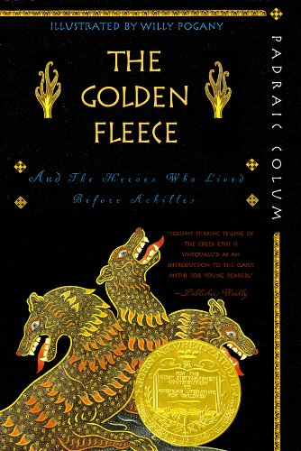 The Golden Fleece And The Heroes Who Lived Before Achilles (Turtleback School & Library Binding Edition)
