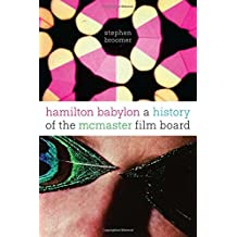Hamilton Babylon: A History of the McMaster Film Board