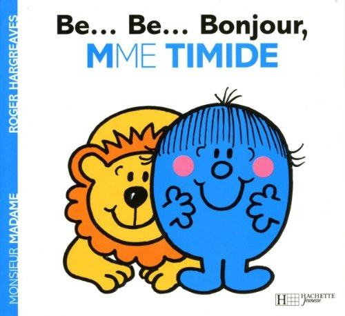 Collection Monsieur Madame (Mr Men & Little Miss): B... Bon... Bonjour Madame Timide (French Edition) - Collectif