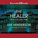 The Healer Audiobook by Dee Henderson Narrated by Tom Stechschulte