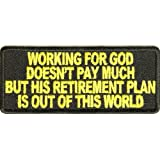 Working For God Doesn't Pay Much Patch - By Ivamis Trading - 4x1.75 inch