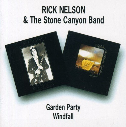 Ricky Nelson & The Stone Canyon Band - Garden Party Windfall
