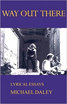 Book Way Out There: Lyrical Essays