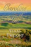 Texas Twilight, Caroline Fyffe, 1466423595