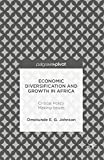 Economic Diversification and Growth in Africa: Critical Policy Making Issues