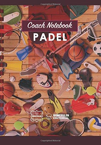 Coach Notebook - Padel: Wanceulen Notebook: 9781978409729 ...