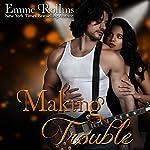 Making Trouble, Volume 3 | Emme Rollins