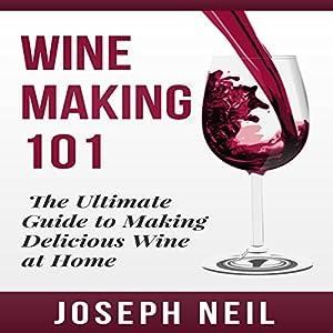 Wine Making 101 Audiobook