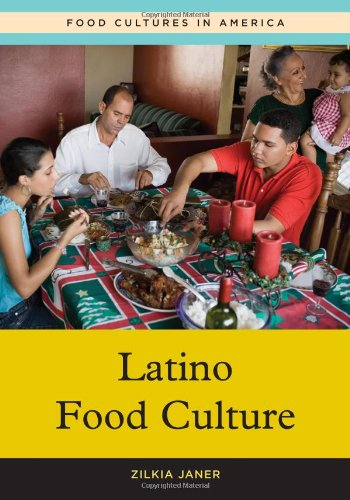 Latino Food Culture (Food Cultures in America) by Zilkia Janer