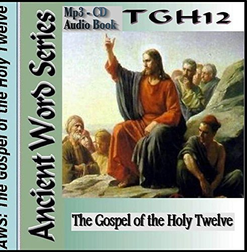The Ancient Word Series: The Gospel of the Holy Twelve MP3-CD Audio Book - Ancient Word Series