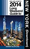 Delaplaine's 2014 Long Weekend Guide to New York (Downtown), Andrew Delaplaine, 1492879983