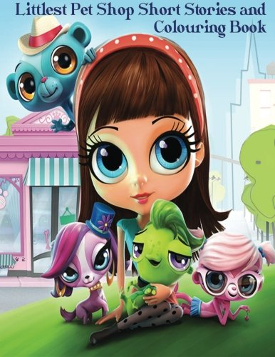Littlest Pet Shop Short Stories and Colouring Book: In this A4 50 page book, Blythe Baxter has chosen some of her favorite fictional stories and ... and cutie's from The Littlest Pet Shop (My Little Pony Book To Draw compare prices)