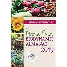 The North American Maria Thun Biodynamic Almanac: 2019