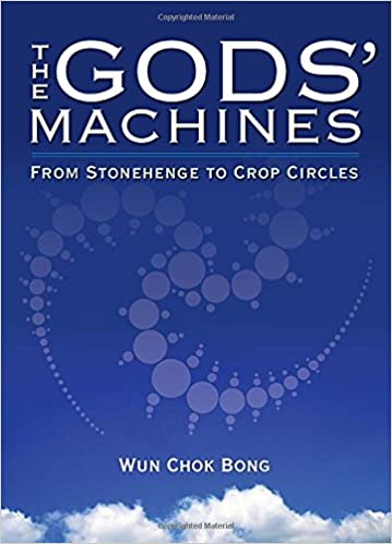 The Gods' Machines: From Stonehenge to Crop Circles