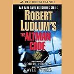 Robert Ludlum's The Altman Code: A Covert-One Novel   Robert Ludlum,Gayle Lynds