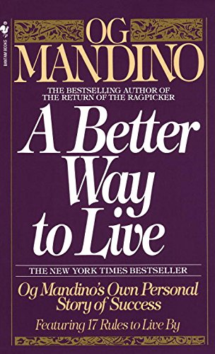 9bc40947f412 A Better Way to Live: Og Mandino's Own Personal Story of Success ...