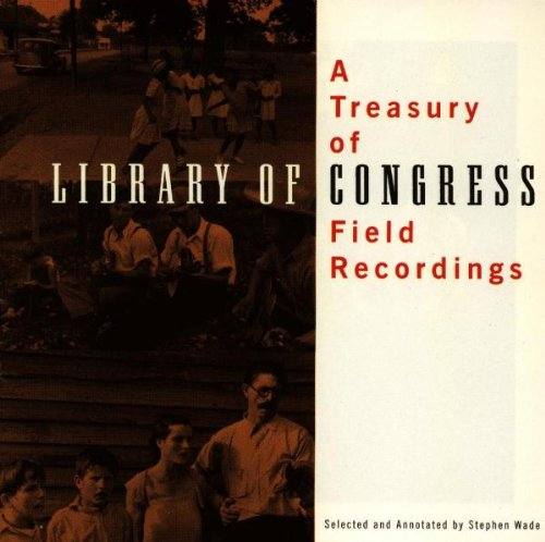 (A Treasury Of Library Of Congress Field Rcdgs.)