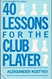 Forty Lessons for the Club Player, Alexander Kostyev, 0020290403
