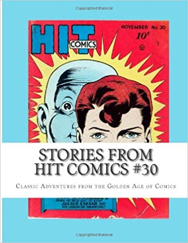 Book Stories From Hit Comics #30: Classic Adventures from the Golden Age of Comics by Richard Buchko (2013-06-07)