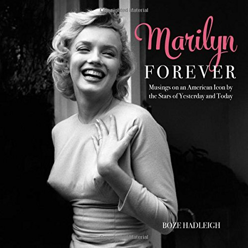 Marilyn Forever: Musings on an American Icon by the Stars of Yesterday and Today PDF