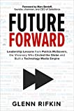 Future Forward: Leadership Lessons from Patrick McGovern, the Visionary Who Circled the Globe and…
