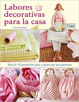 Labores decorativas para la casa / Sew Pretty Homestyle (Spanish Edition): Tone Finnanger, Ana Maria Aznar: 9788498740424: Amazon.com: Books