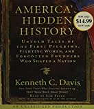 America's Hidden History: Untold Tales of the First Pilgrims, Fighting Women and Forgotten Founders Who Shaped a Nation