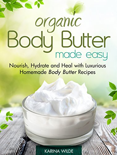 Organic Body Butter Made Easy ebook product image