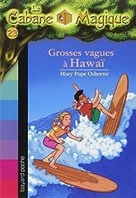 La Cabane Magique, Tome 23 : Grosses vagues à Hawaï par Mary Pope Osborne