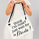 Think I'm Cute Just Wait For The Bride Sign | Funny Ring Bearer or Flower Girl Wedding Banner | Ceremony Signage